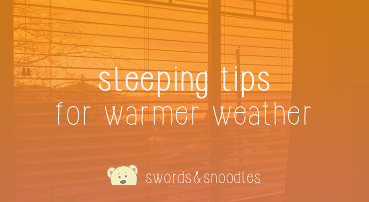 sleeping-tips-for-warmer-weather