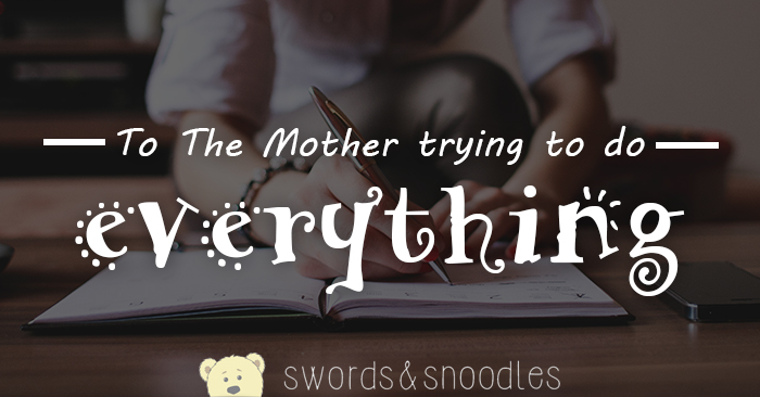 To-the-mother-trying-to-do-everything